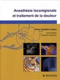 Pierre Gauthier-Lafaye - Anesthésie locorégionale et traitement de la douleur.