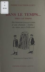 Pierre Gauthier-Lurty et Gilbert Dalet - Dans le temps....