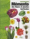 Pierre Gautreau et Alain Machefer - Mémento des fleurs et plantes horticoles.