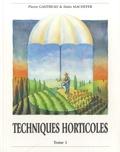 Pierre Gautreau - Techniques horticoles - Tome 1.