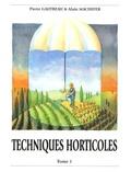 Pierre Gautreau et Alain Machefer - Techniques horticoles - Tome 1.