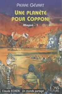 Pierre Gavart - Khopnê Tome 1 : Une planète pour Copponi.