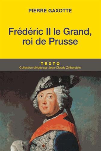 Pierre Gaxotte - Frédéric II.