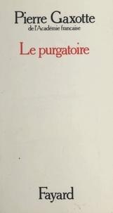 Pierre Gaxotte - Le purgatoire.