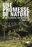 Pierre Gay - Une promesse de nature - Du zoo au bioparc, une révolution.
