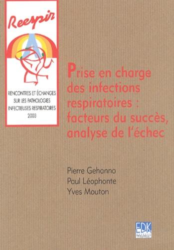 Pierre Gehanno et Paul Léophonte - Prise en charge des infections respiratoires : facteurs du succès, analyse de l'échec.