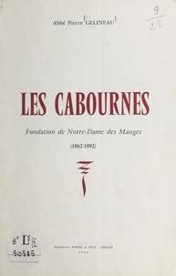Pierre Gelineau - Les Cabournes - Fondation de Notre-Dame des Mauges, 1862-1892.