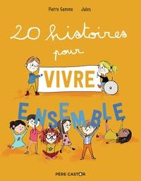 Pierre Gemme - 20 histoires pour vivre ensemble.