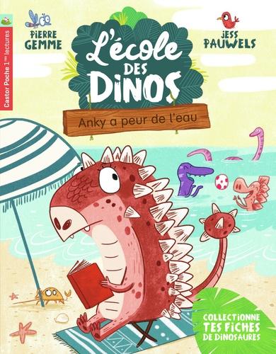 Pierre Gemme et Jess Pauwels - L'école des dinos Tome 2 : Anky a peur de l'eau.