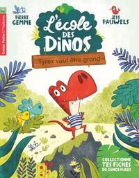Pierre Gemme et Jess Pauwels - L'école des dinos Tome 5 : Tyrex veut être grand.