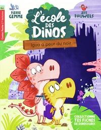 Pierre Gemme et Jess Pauwels - L'école des dinos Tome 7 : Igua a peur du noir.