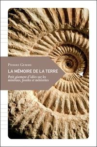La mémoire de la terre - Petit gisement didées sur les minéraux, fossiles et météorites.pdf