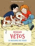 Pierre Gemme et Cécile Becq - Mission vétos  : La naissance des veaux.