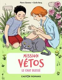 Pierre Gemme et Cécile Becq - Mission vétos  : Le Chat blessé.