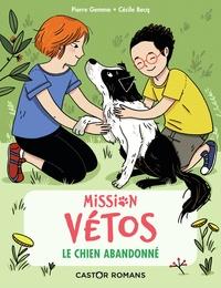 Pierre Gemme et Cécile Becq - Mission vétos  : Le chien abandonné.