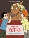Pierre Gemme et Cécile Becq - Mission vétos  : Un cheval à sauver.