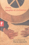 Pierre Gentelle et Viviane Alleton - Chine, peuples et civilisations.