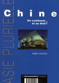 Pierre Gentelle - Chine - Un continent... et au delà ?.