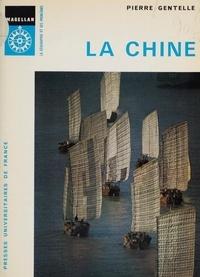 Pierre Gentelle et  Collectif - La Chine.