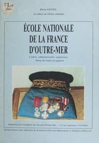 Pierre Gentil - École nationale de la France d'outre-mer.