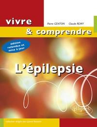 Pierre Genton et Claude Remy - L'épilepsie.