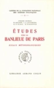 Pierre George et Maurice Agulhon - Etudes sur la banlieue de Paris - Essais méthodologiques.