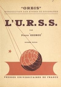 Pierre George et André Cholley - L'U.R.S.S..