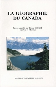 Pierre George - La géographie du Canada.