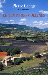 Pierre George - Le temps des collines.