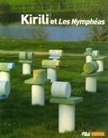 Francine Mariani-Ducray et Pierre Georgel - Kirili et Les Nymphéas - Paris, musée de l'Orangerie, 16 mai-17 septembre 2007.