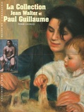 Pierre Georgel - La Collection Jean Walter et Paul Guillaume.