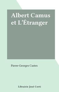 Pierre-Georges Castex - Albert Camus et L'Étranger.