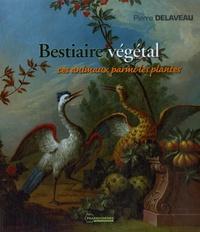 Pierre-Georges Delaveau - Bestiaire végétal - Ces animaux parmi les plantes.