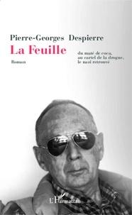 Pierre-Georges Despierre - La feuille - Du maté de coca, au cartel de la drogue, le nazi retrouvé.