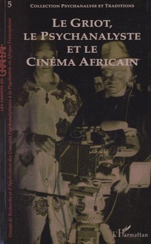 Pierre-Georges Despierre - Le griot, le psychanalyste et le cinéma africain.