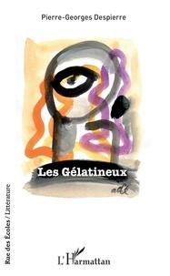Pierre-Georges Despierre - Les Gélatineux.