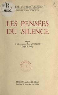 Pierre Georges Grossier et René Fourrey - Les pensées du silence.