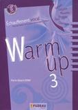 Pierre-Gérard Verny - Warm up 3 - Echauffement vocal pour les choeurs et la classe (élémentaire-collège). 1 CD audio