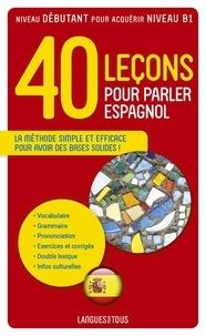 40 Leçons pour parler espagnol - Pierre Gerboin |
