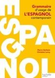 Pierre Gerboin et Catherine Leroy - Grammaire d'usage de l'espagnol contemporain.