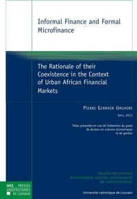 Pierre-Germain Umuhire - Informal Finance and Formal Microfinance - The Rationale of their Coexistence in the Context of Urban African Financial Markets.