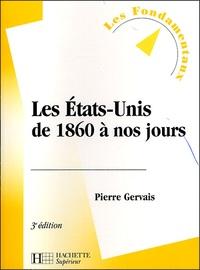 Pierre Gervais - Les Etats-Unis de 1860 à nos jours.