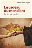 Pierre-Gervais Majeau - Le cadeau du mendiant - Fables spirituelles.
