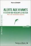 Pierre Gevaert - Alerte aux vivants et à ceux qui veulent le rester - Pour une renaissance agraire.