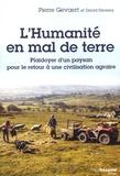 Pierre Gevaert - L'humanité en mal de terre - Plaidoyer d'un paysan pour le retour à une civilisation agraire.