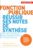 Pierre Gévart et Mohammed Abdoune - Fonction publique, réussir ses notes de synthèse - Notes de synthèse, notes administratives et études de cas.