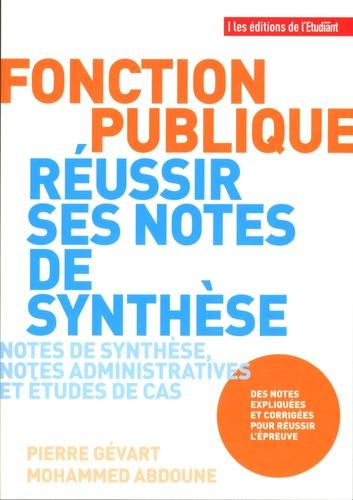 Fonction publique, réussir ses notes de synthèse. Notes de synthèse, notes administratives et études de cas