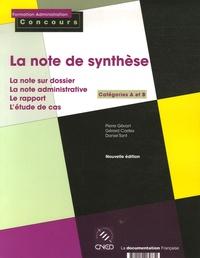Pierre Gévart et Gérard Castex - La note de synthèse - Catégories A et B, La note administrative, Le rapport, L'étude de cas, La note sur dossier.