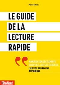 Pierre Gévart - Le guide de la lecture rapide - Lire vite pour mieux apprendre.