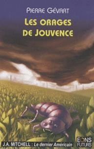 Pierre Gévart et John Ames Mitchell - Les orages de Jouvence ; Le dernier américain.